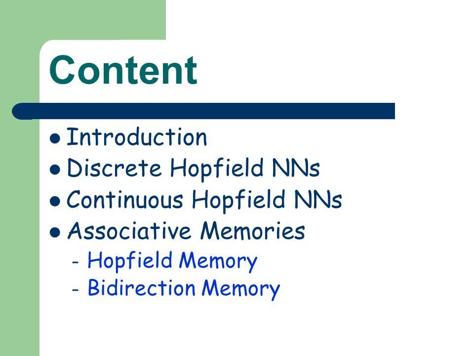 Content Introduction Discrete Hopfield NNs Continuous Hopfield NNs