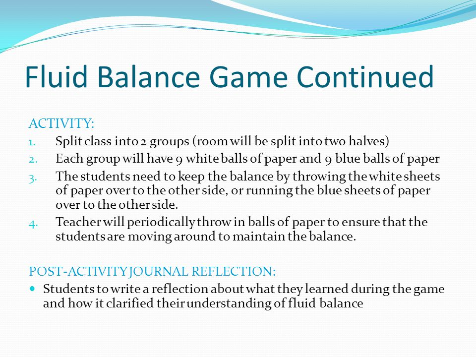 Fluid Balance Game Continued