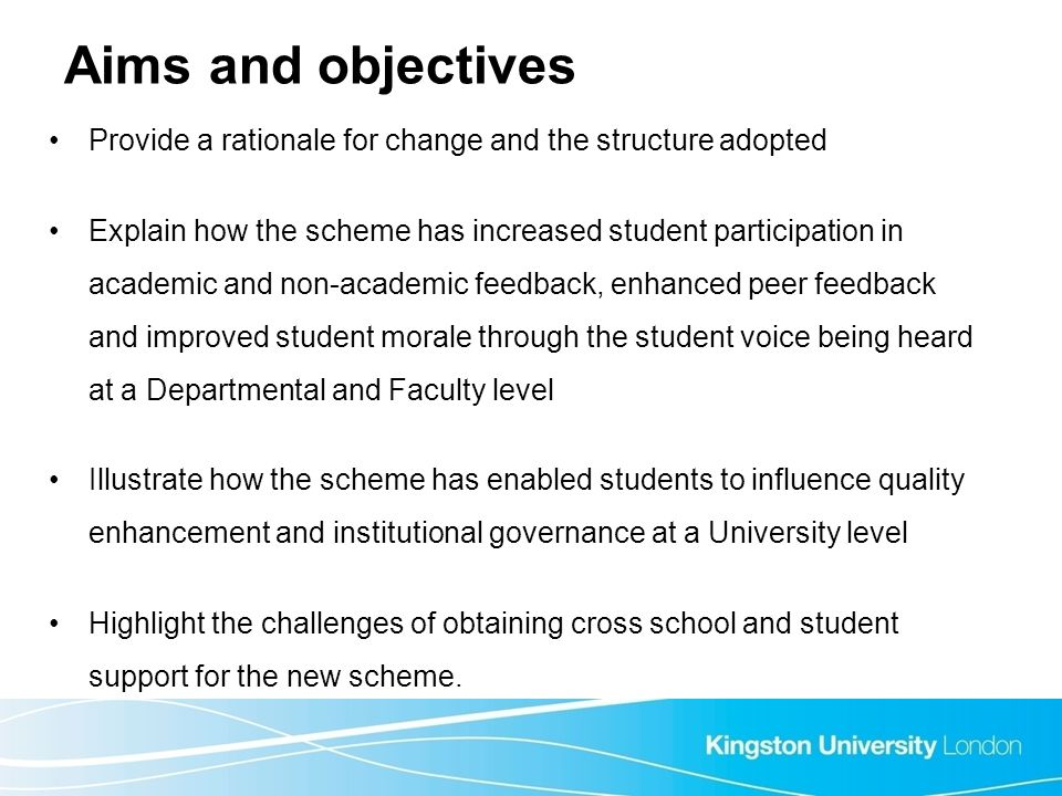 Aims and objectives Provide a rationale for change and the structure adopted.