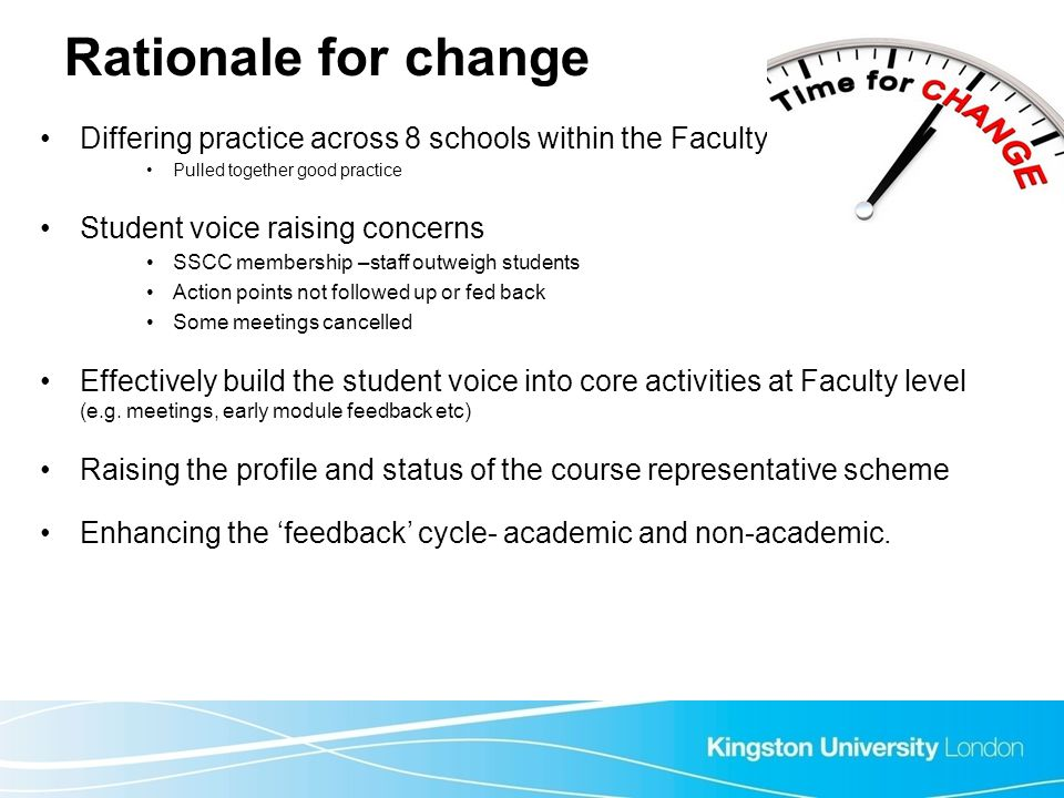 Rationale for change Differing practice across 8 schools within the Faculty. Pulled together good practice.
