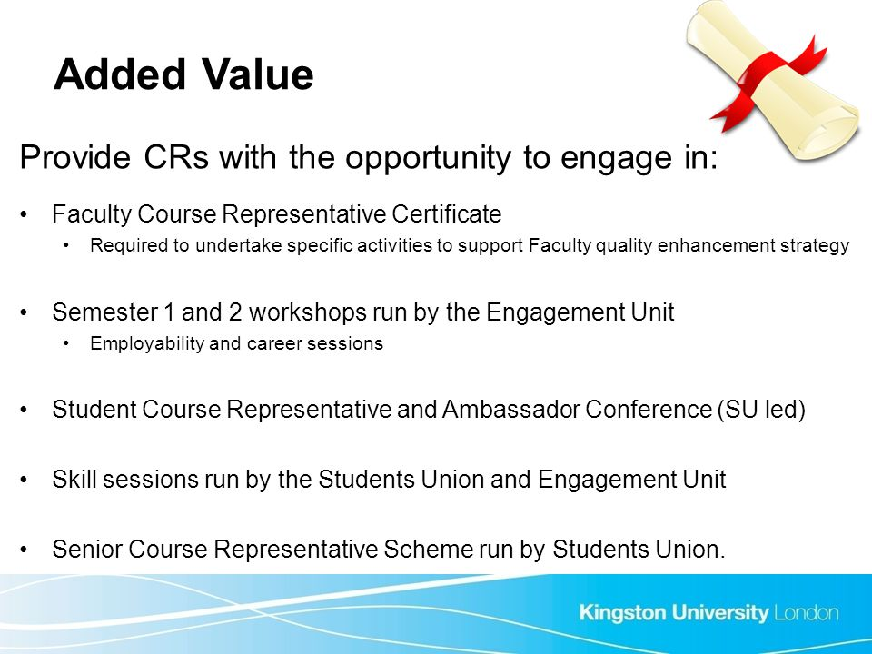 Added Value Provide CRs with the opportunity to engage in:
