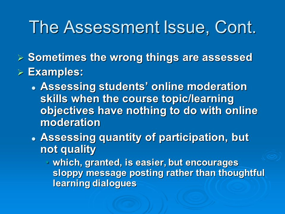 The Assessment Issue, Cont.