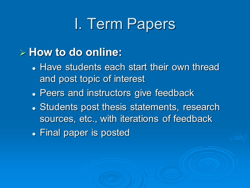 I. Term Papers How to do online: