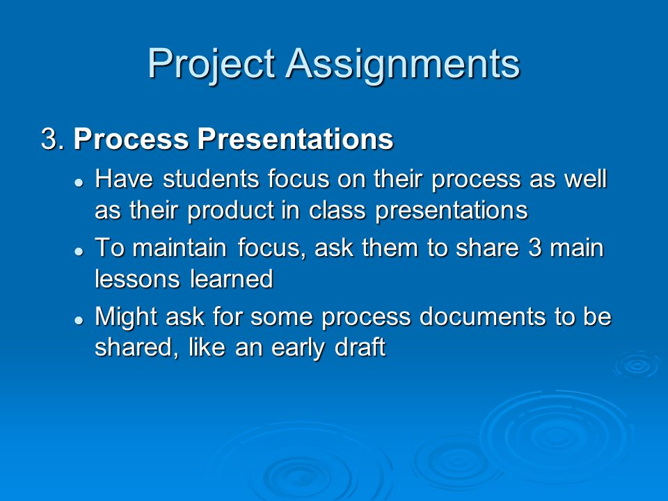 Project Assignments 3. Process Presentations