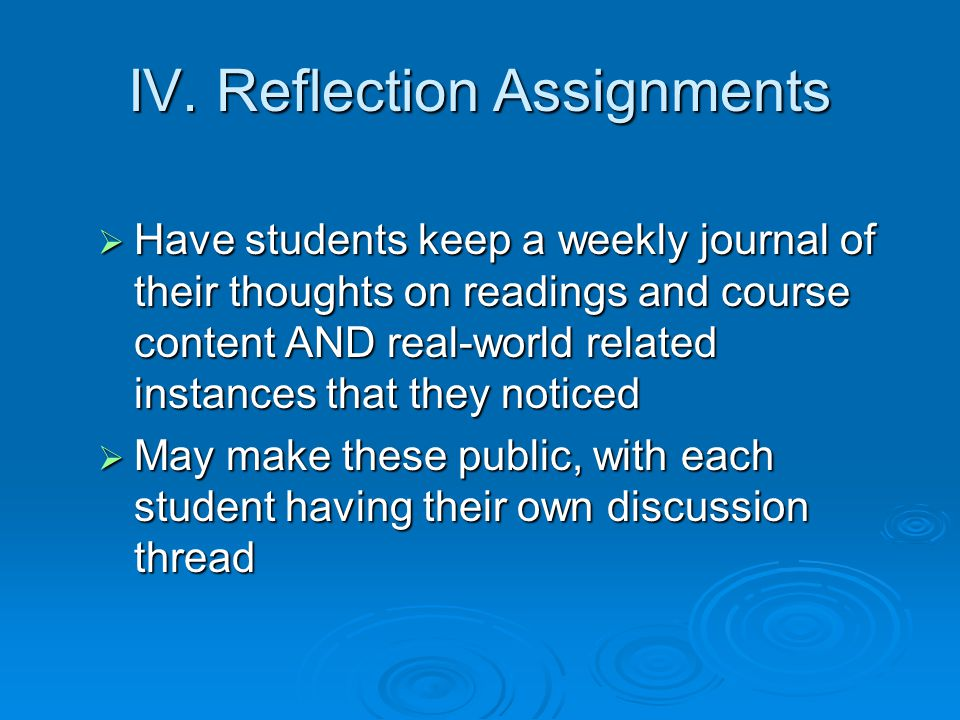 IV. Reflection Assignments