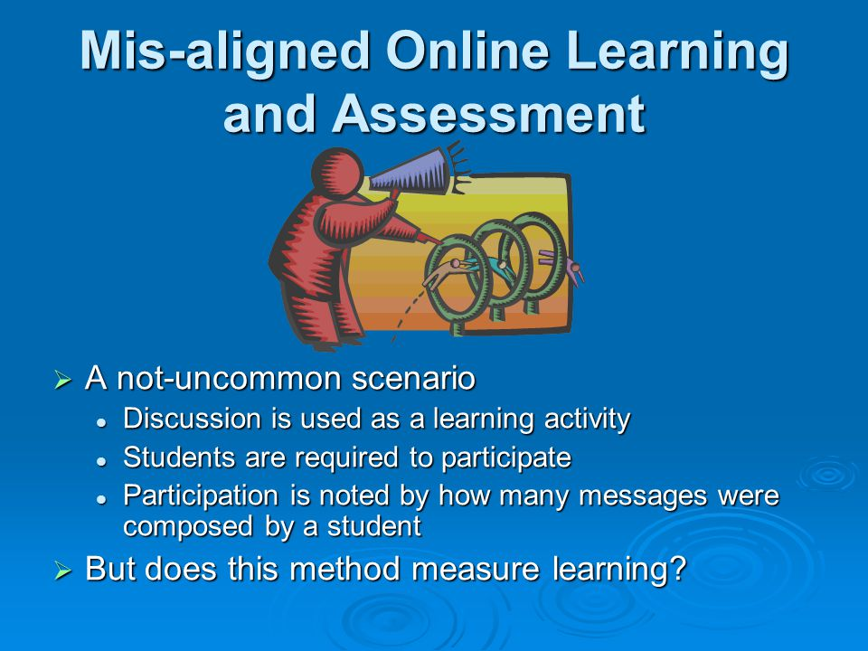 Mis-aligned Online Learning and Assessment
