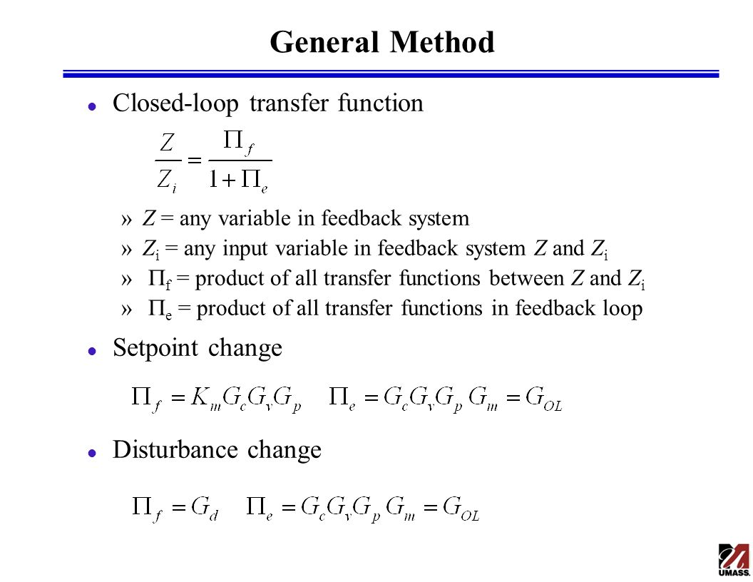 General Method Closed-loop transfer function Setpoint change