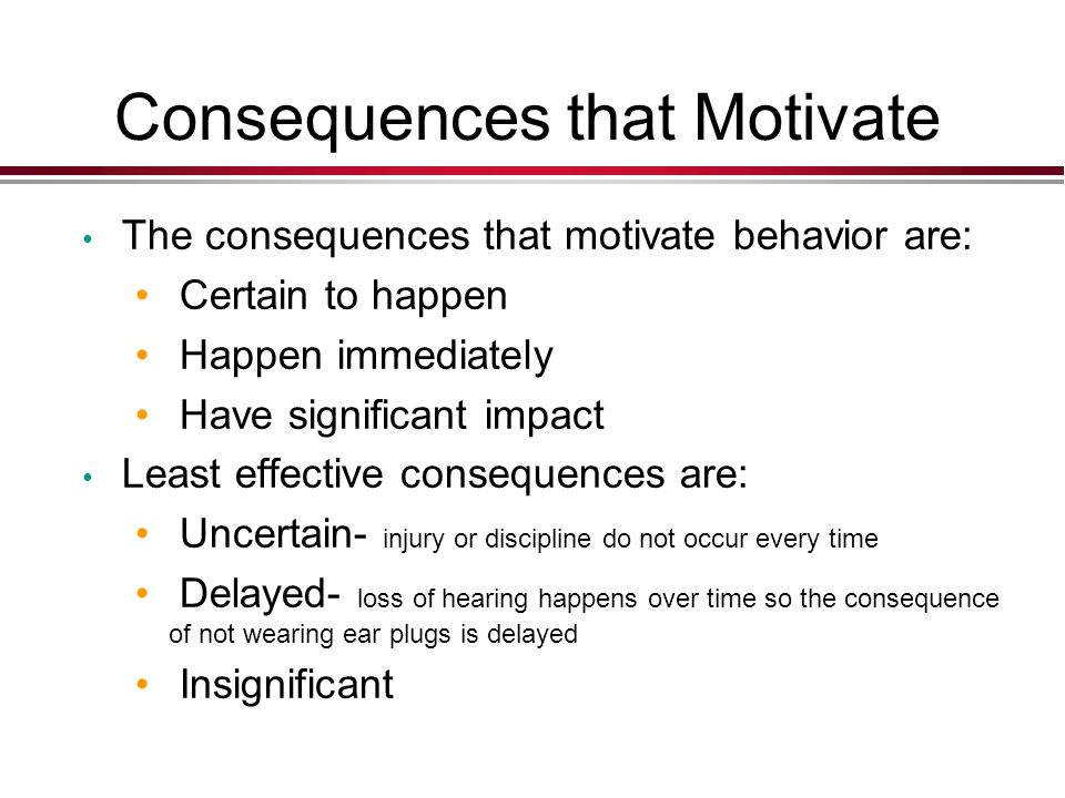 Consequences that Motivate