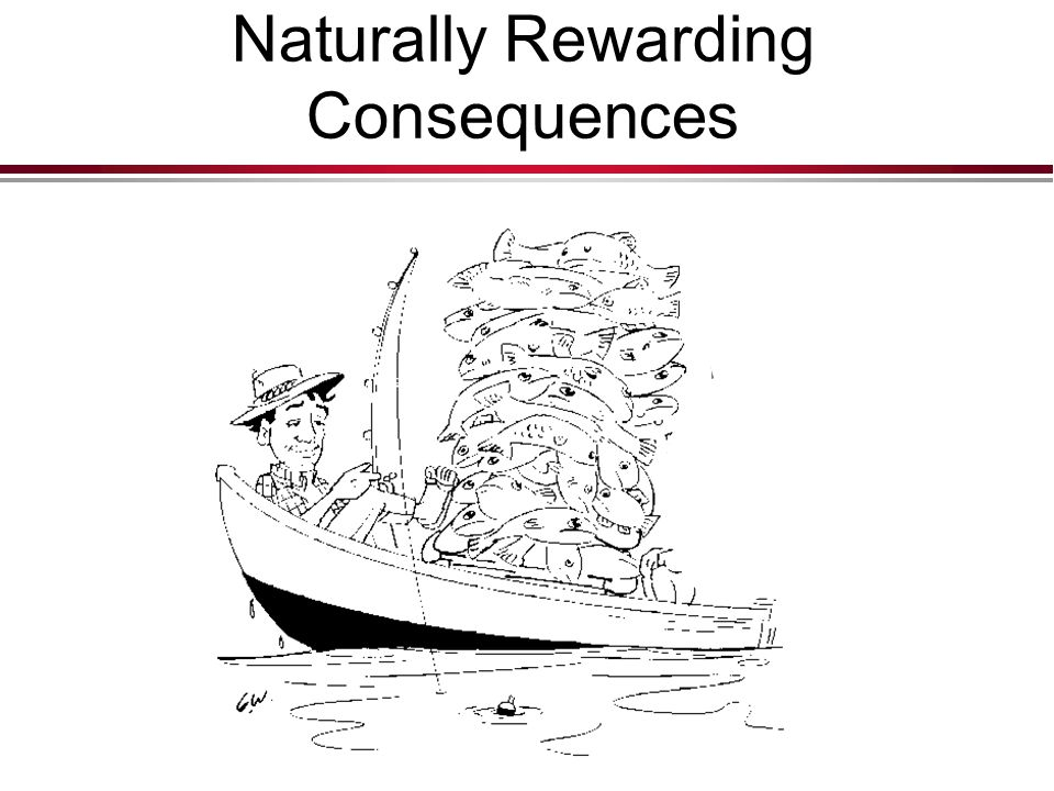 Naturally Rewarding Consequences