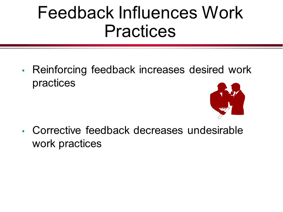 Feedback Influences Work Practices