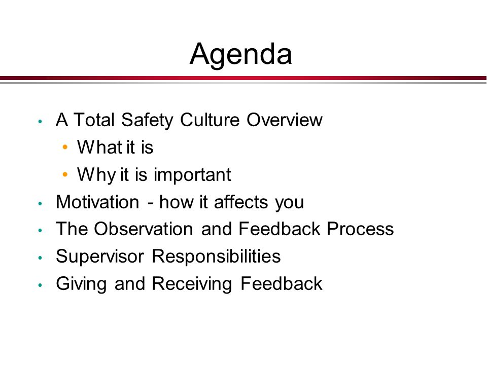 Agenda A Total Safety Culture Overview What it is Why it is important