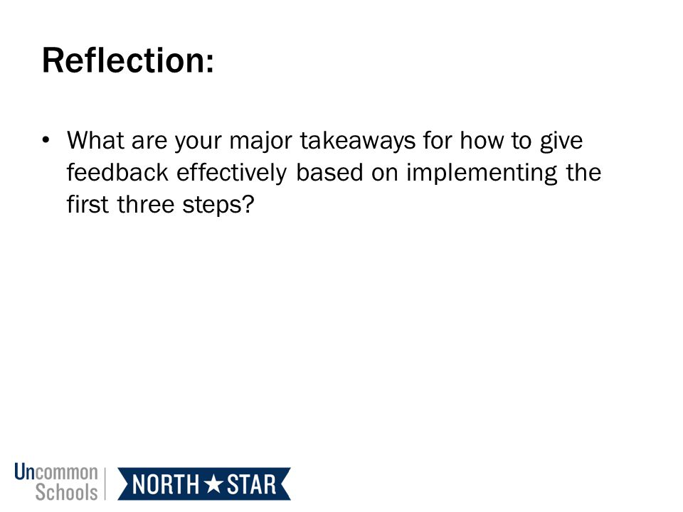 Reflection: What are your major takeaways for how to give feedback effectively based on implementing the first three steps