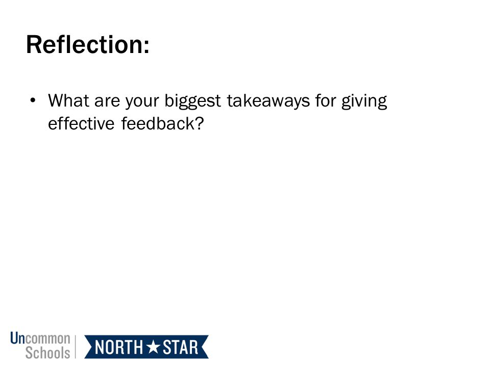 Reflection: What are your biggest takeaways for giving effective feedback