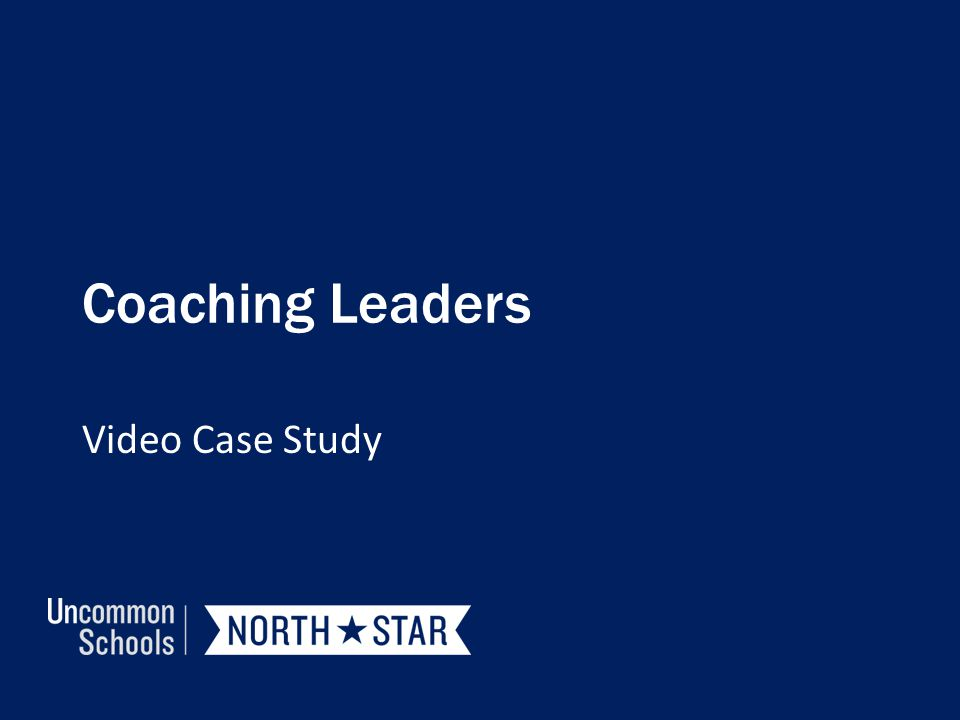 Coaching Leaders Video Case Study