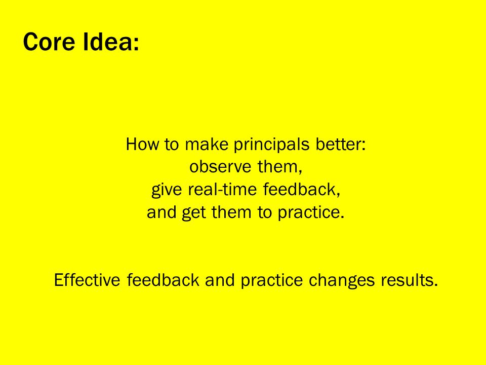 Core Idea: How to make principals better: observe them,