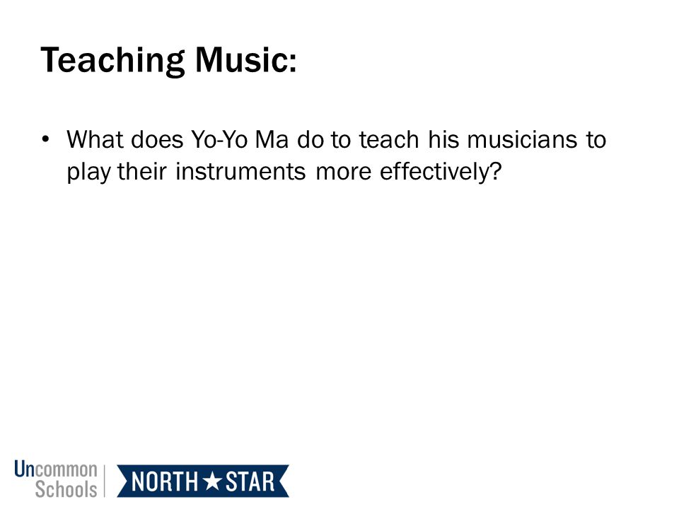 Teaching Music: What does Yo-Yo Ma do to teach his musicians to play their instruments more effectively