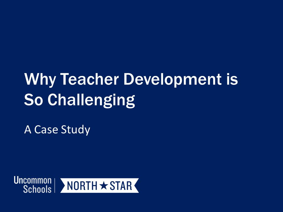 Why Teacher Development is So Challenging