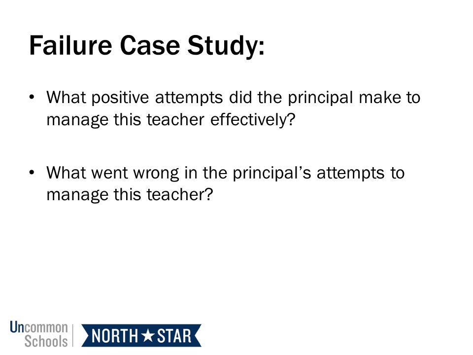 Failure Case Study: What positive attempts did the principal make to manage this teacher effectively