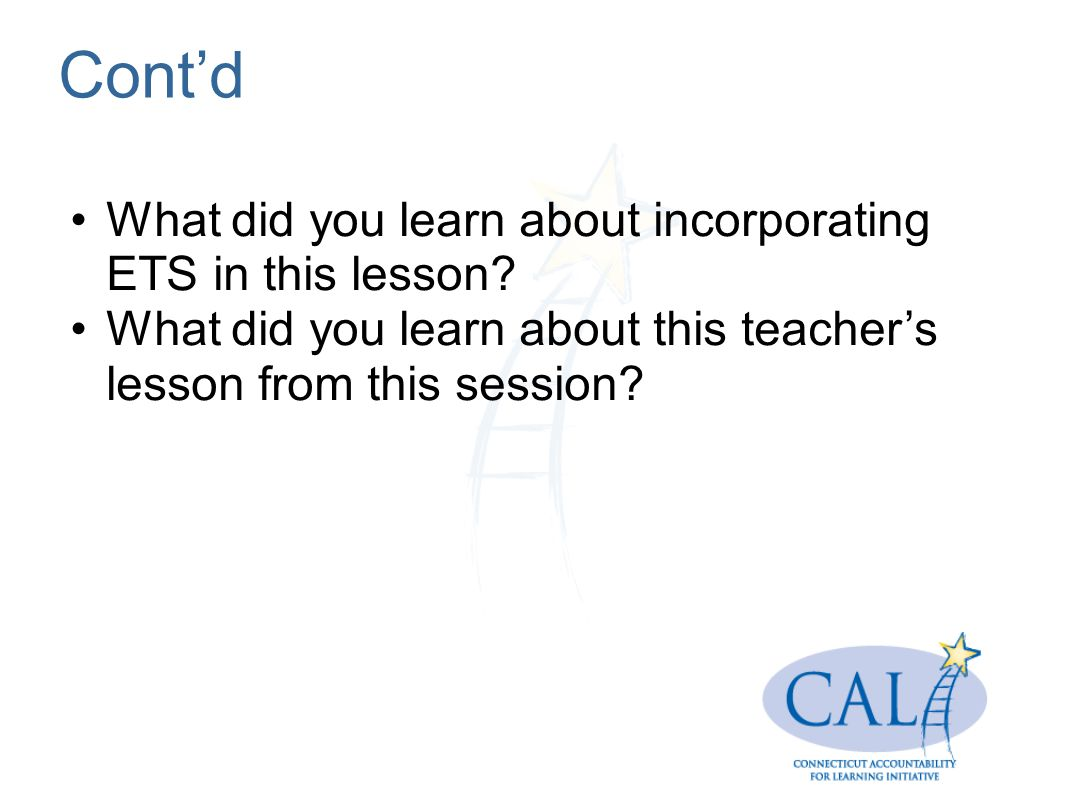 Cont'd What did you learn about incorporating ETS in this lesson