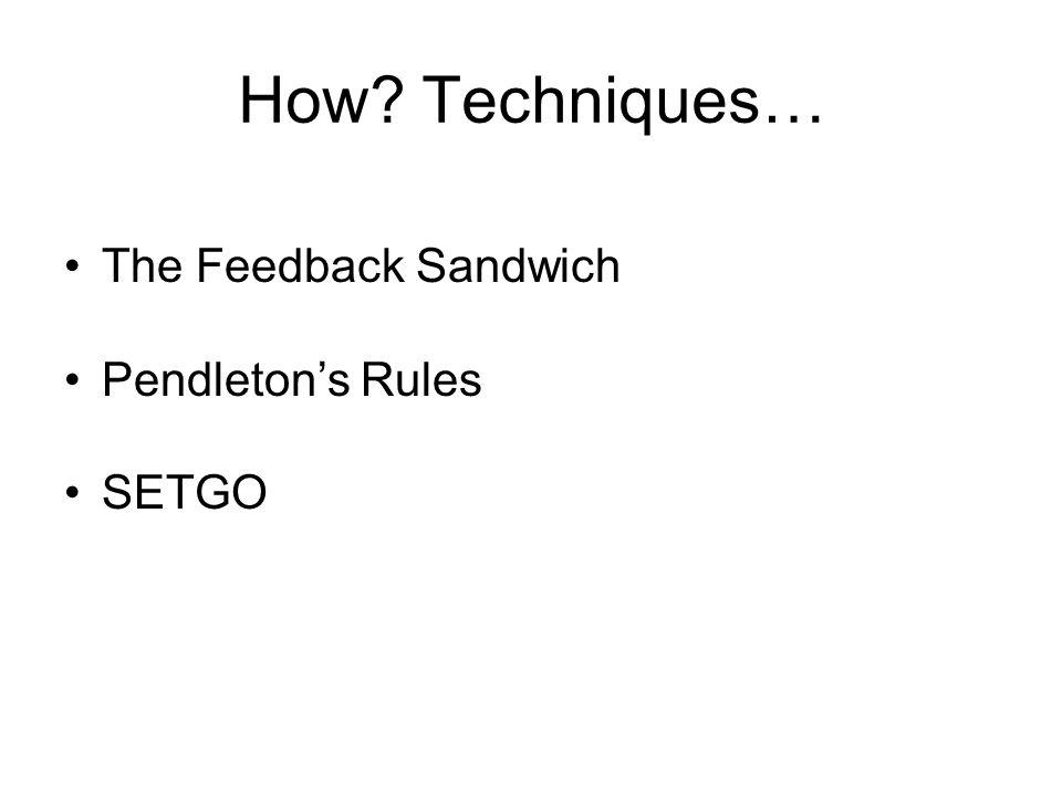 How Techniques… The Feedback Sandwich Pendleton's Rules SETGO 5