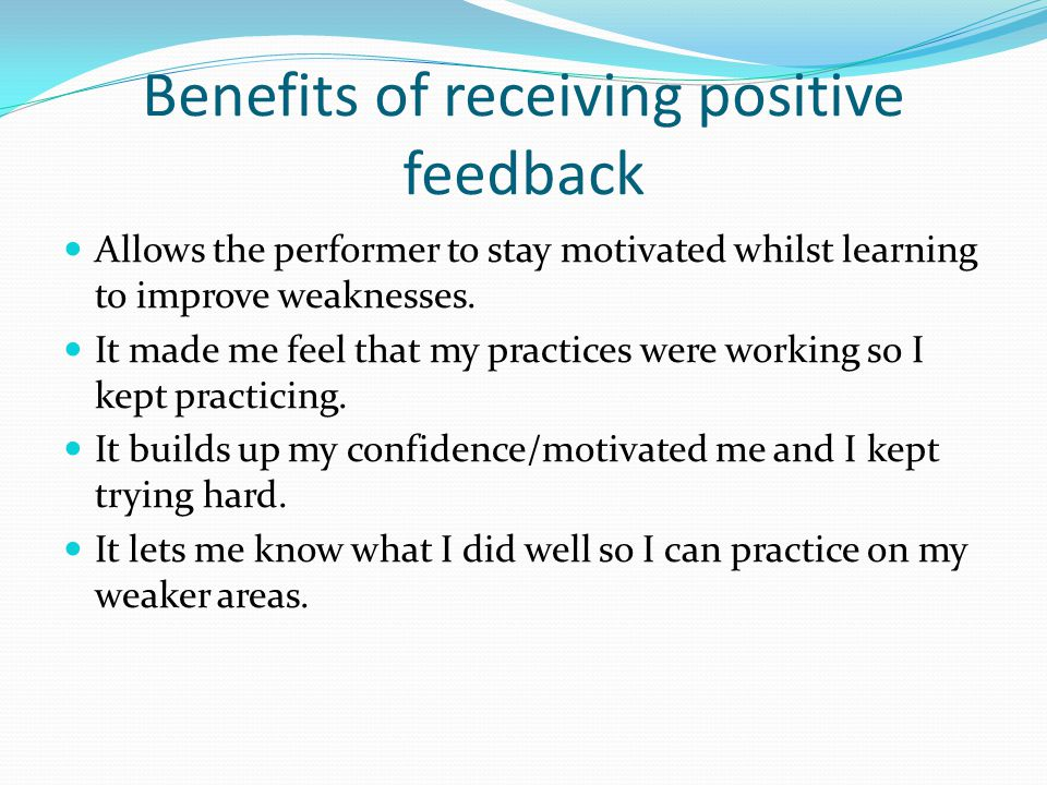 Benefits of receiving positive feedback