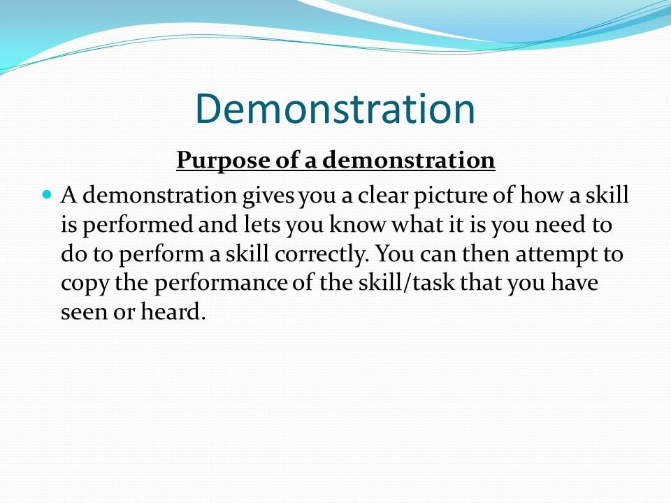 Purpose of a demonstration