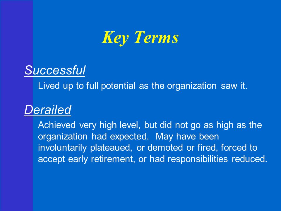Key Terms Successful Derailed