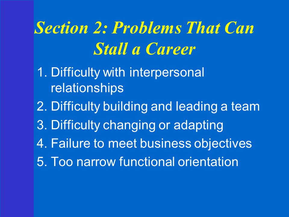 Section 2: Problems That Can Stall a Career