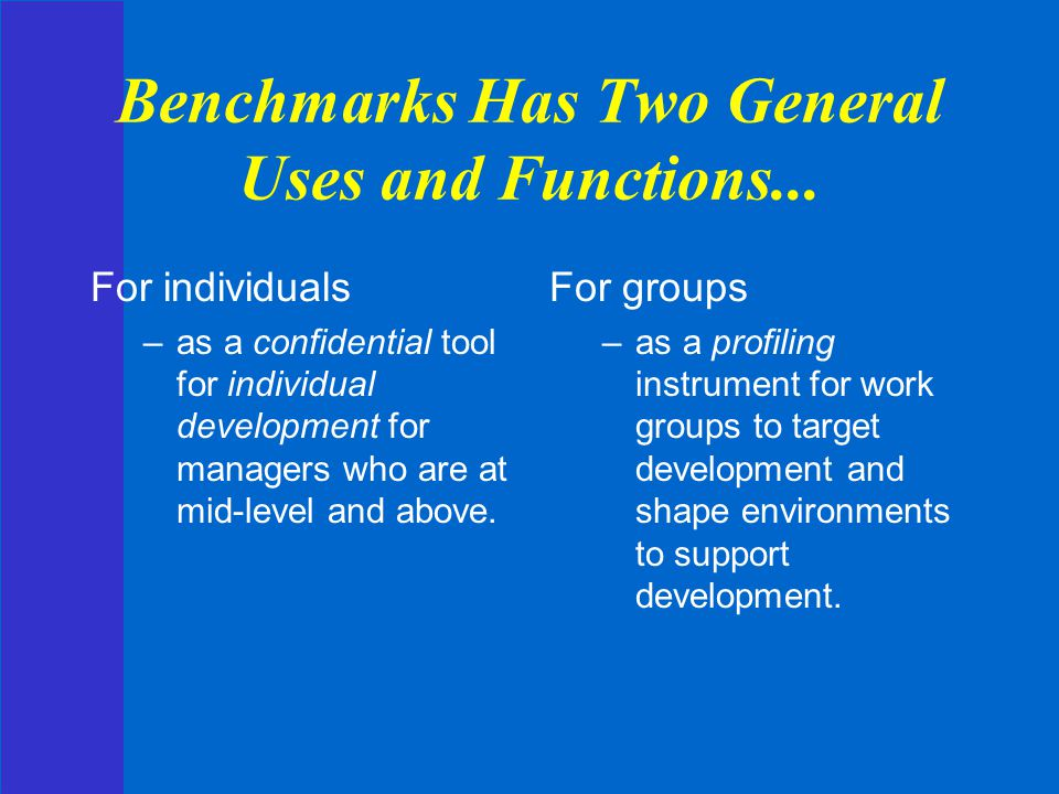 Benchmarks Has Two General Uses and Functions...