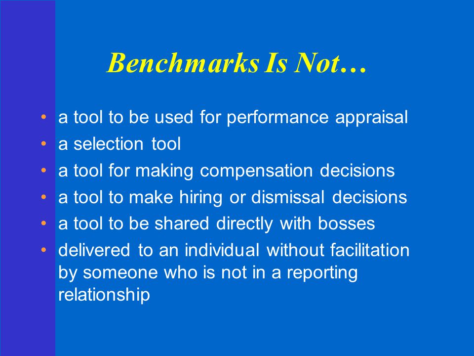 Benchmarks Is Not… a tool to be used for performance appraisal