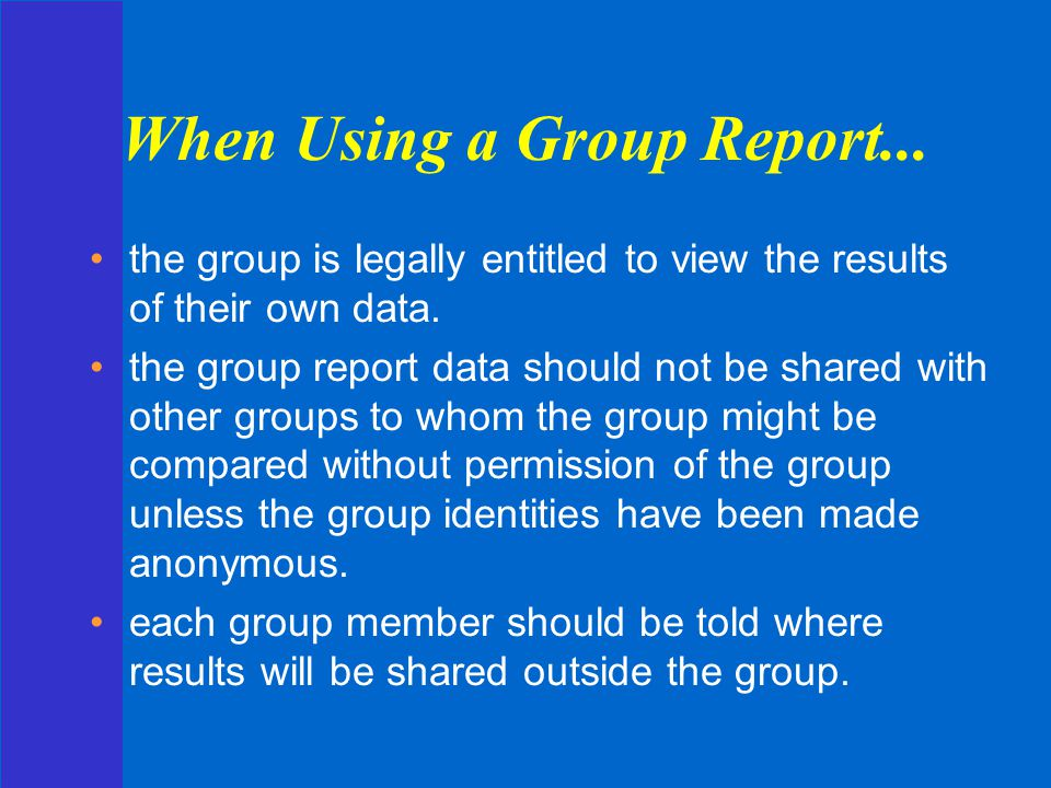 When Using a Group Report...