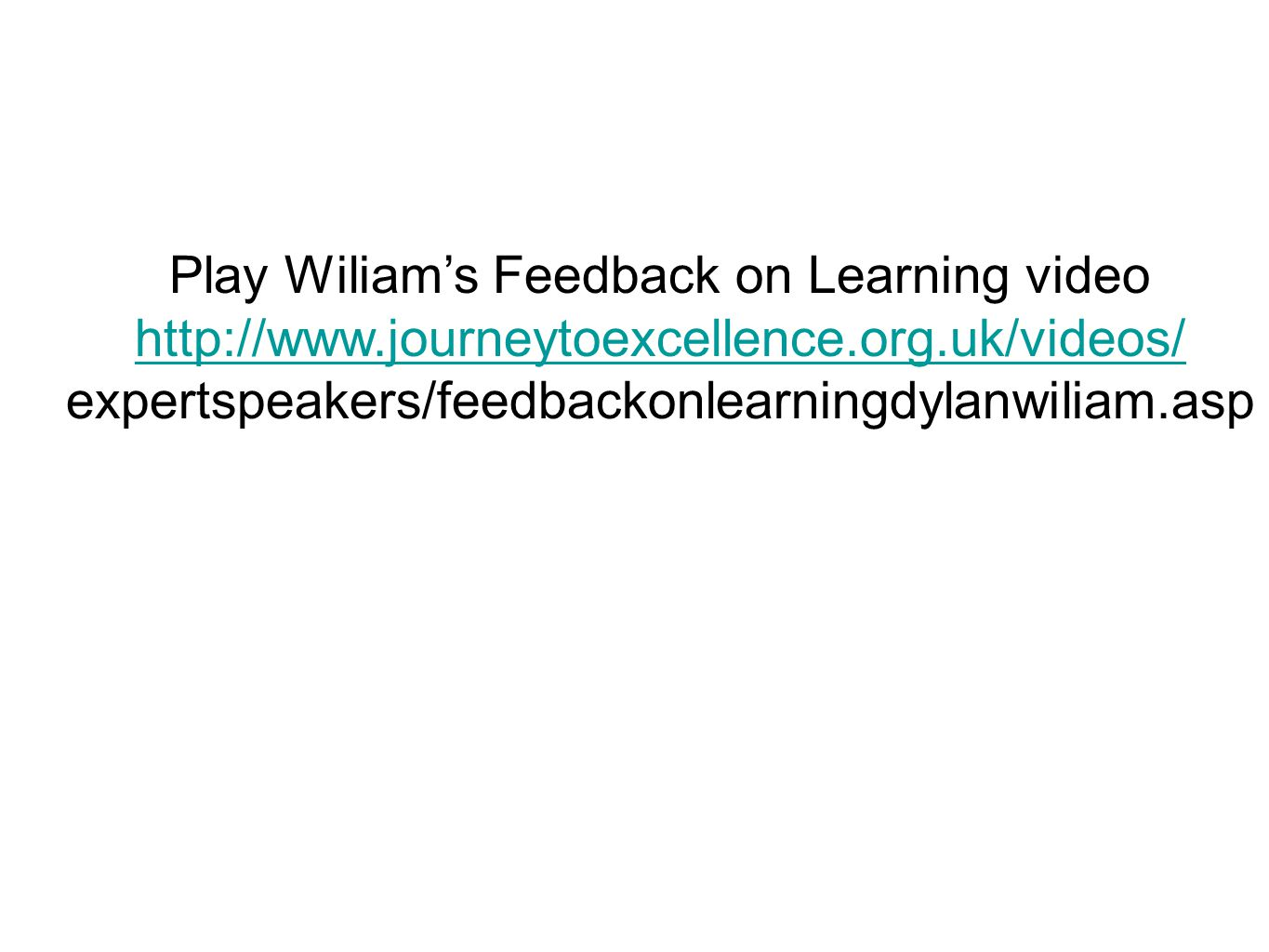 Play Wiliam's Feedback on Learning video