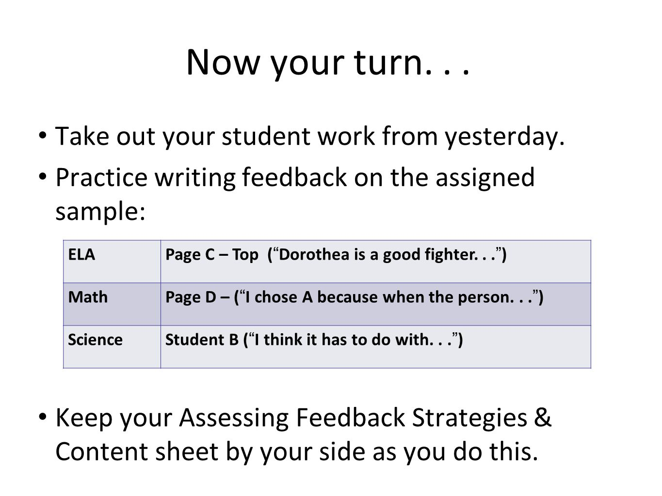 Now your turn. . . Take out your student work from yesterday.