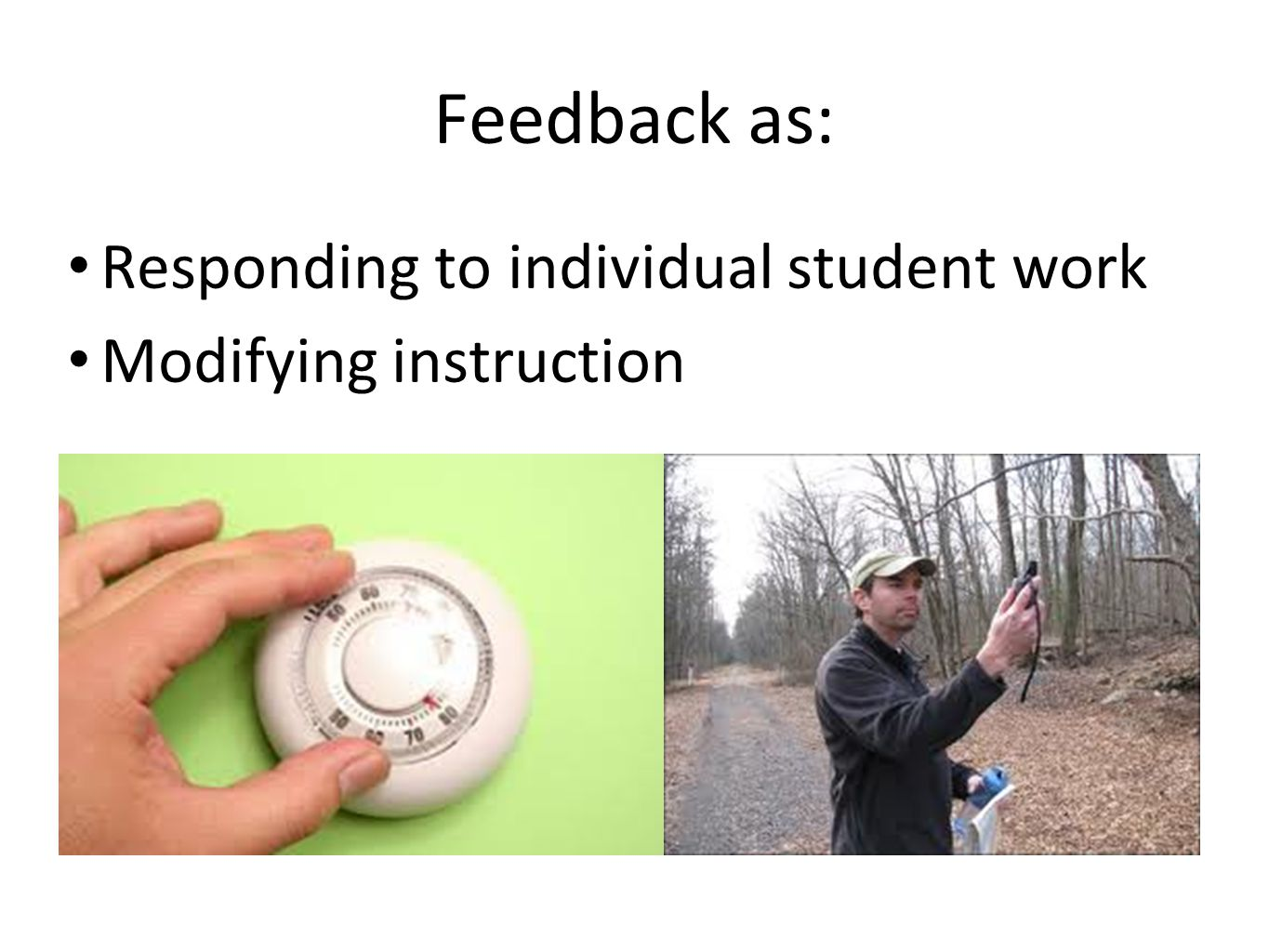 Feedback as: Responding to individual student work