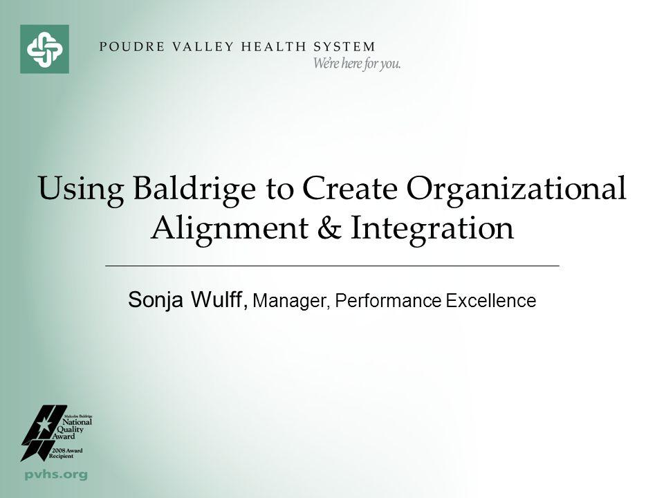 Using Baldrige to Create Organizational Alignment & Integration