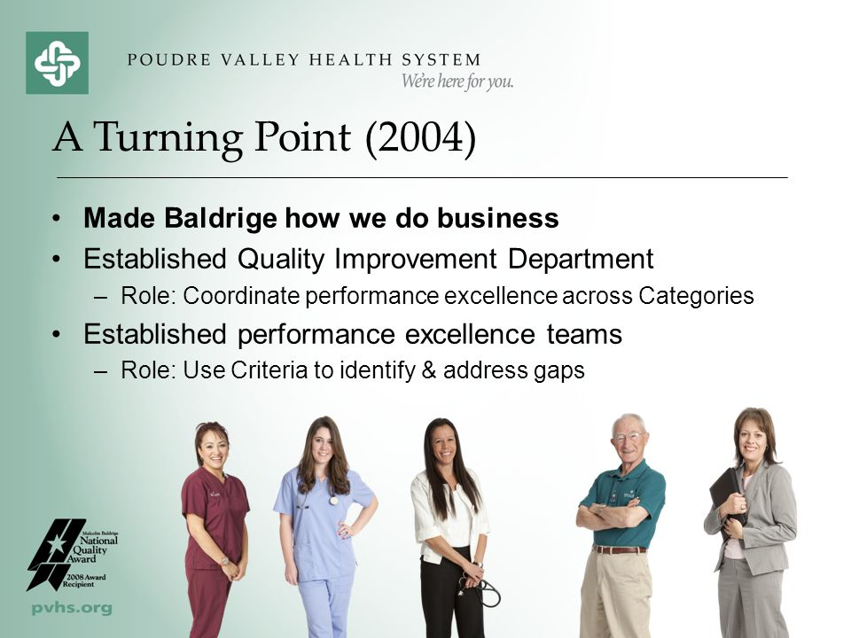 A Turning Point (2004) Made Baldrige how we do business