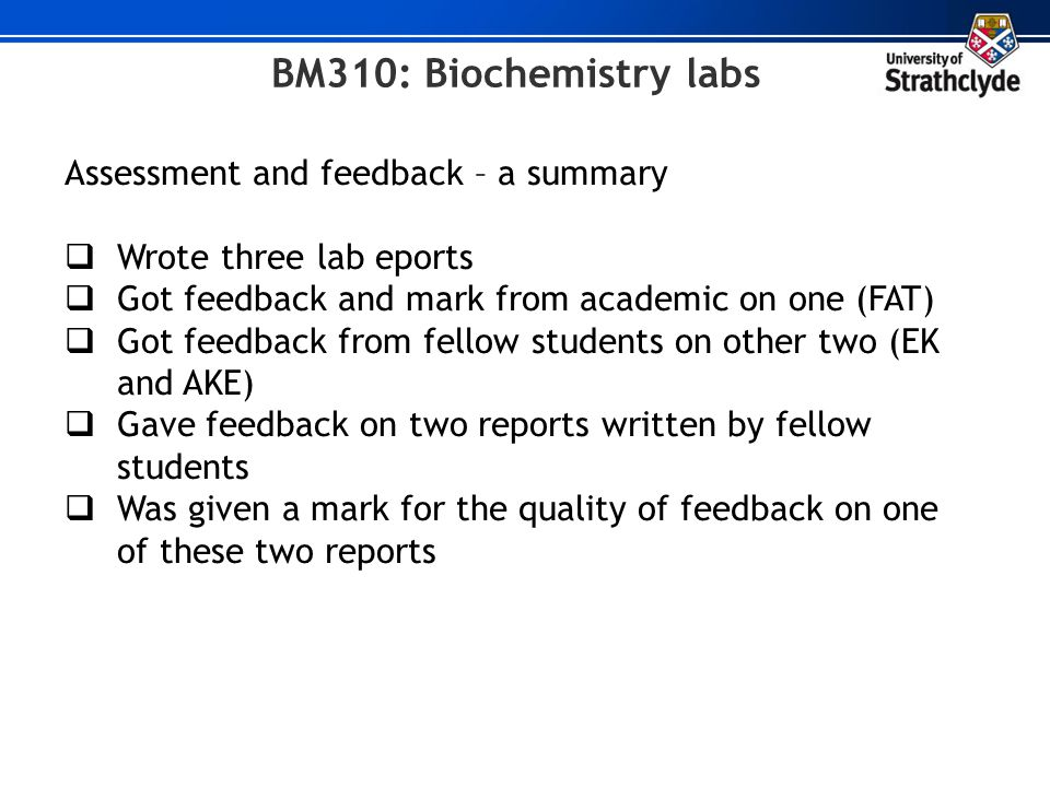 BM310: Biochemistry labs Assessment and feedback – a summary