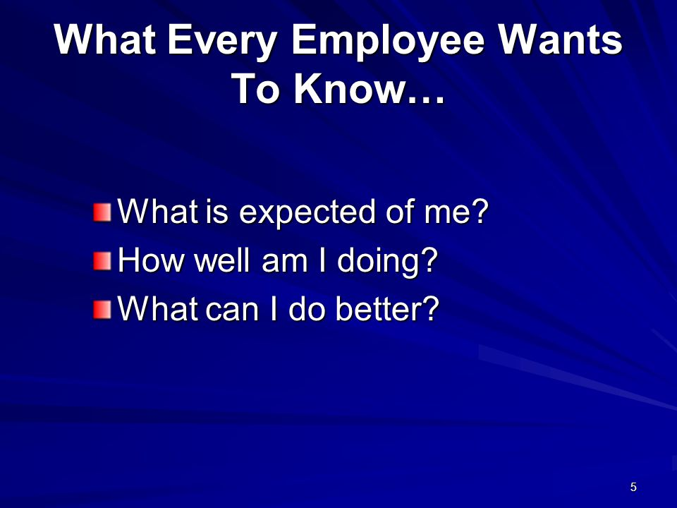 What Every Employee Wants To Know…