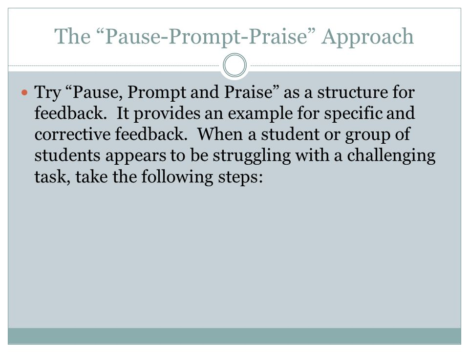 The Pause-Prompt-Praise Approach