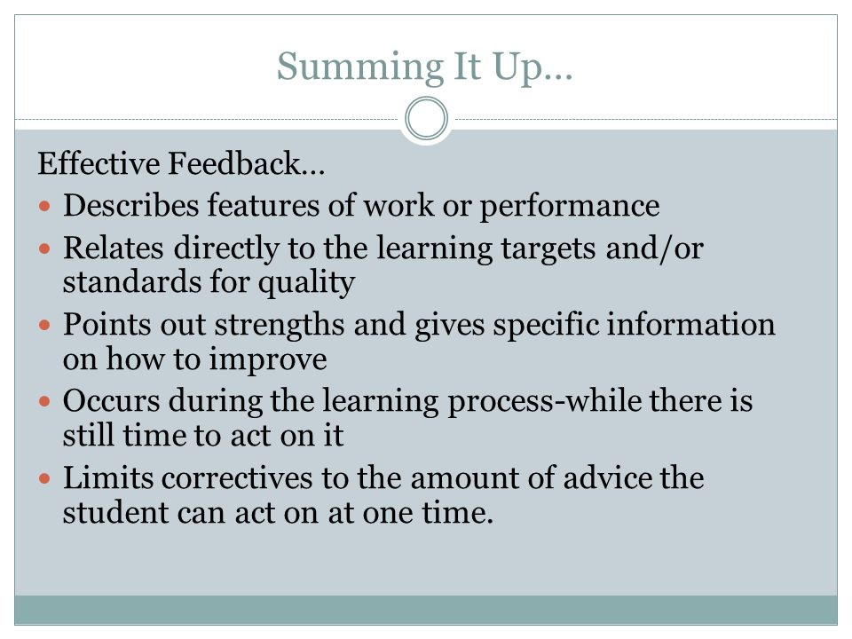 Summing It Up… Effective Feedback…