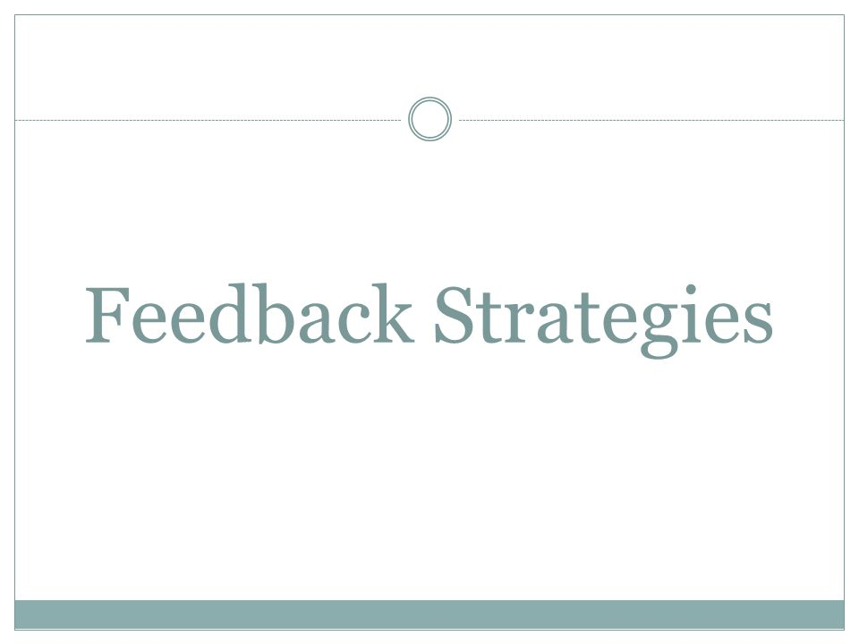 Feedback Strategies