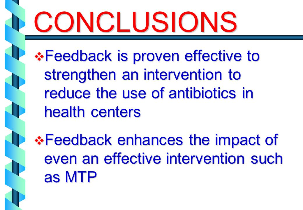 CONCLUSIONS Feedback is proven effective to strengthen an intervention to reduce the use of antibiotics in health centers.