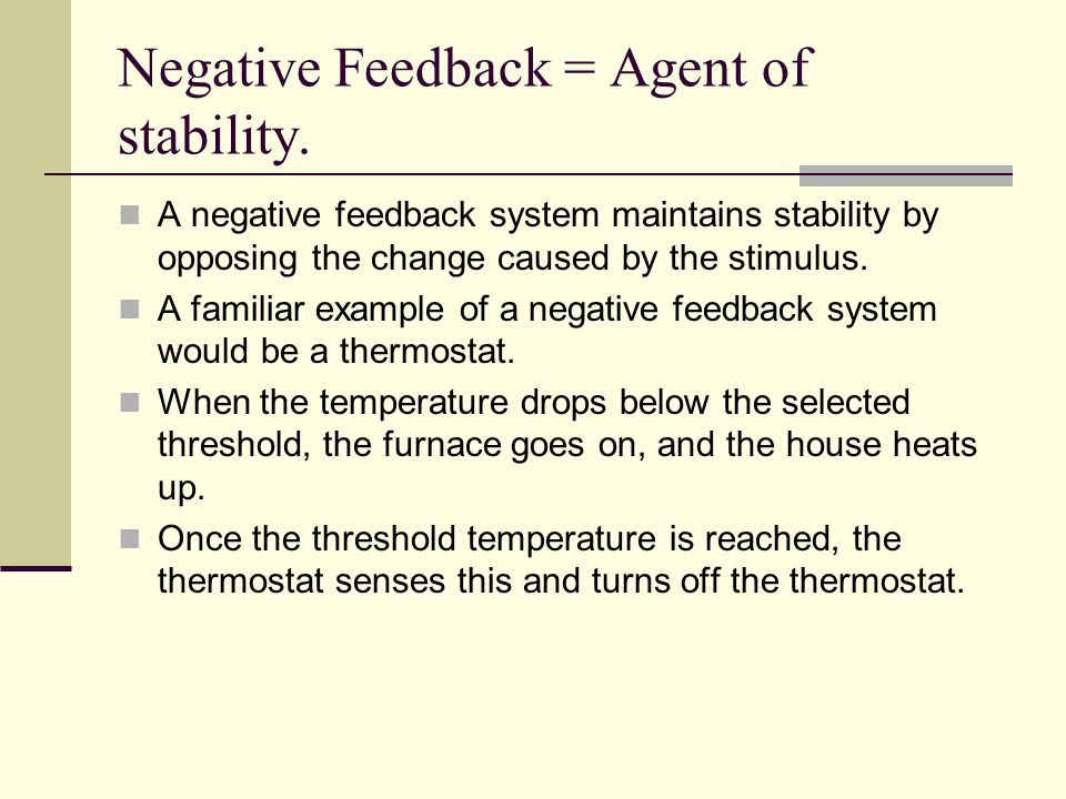 Negative Feedback = Agent of stability.