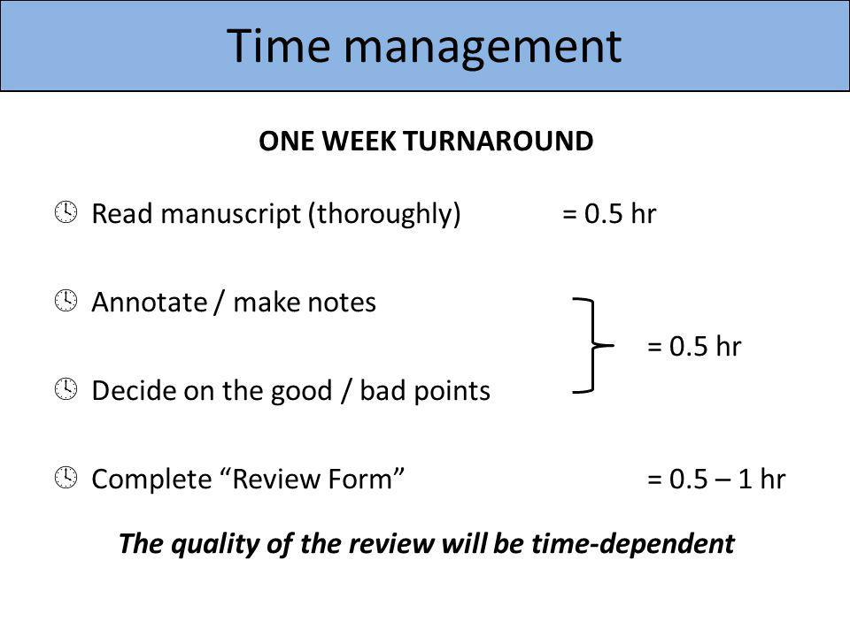The quality of the review will be time-dependent