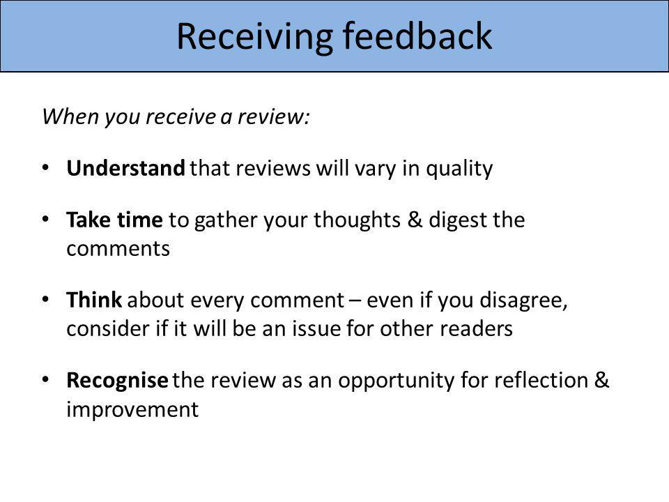 Receiving feedback When you receive a review: