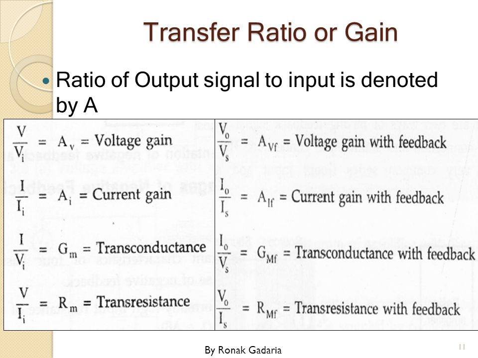 Transfer Ratio or Gain Ratio of Output signal to input is denoted by A