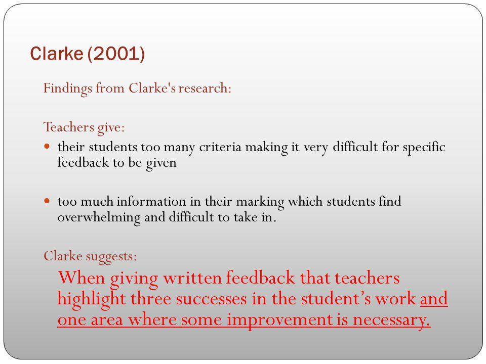 Clarke (2001) Findings from Clarke s research: Teachers give: