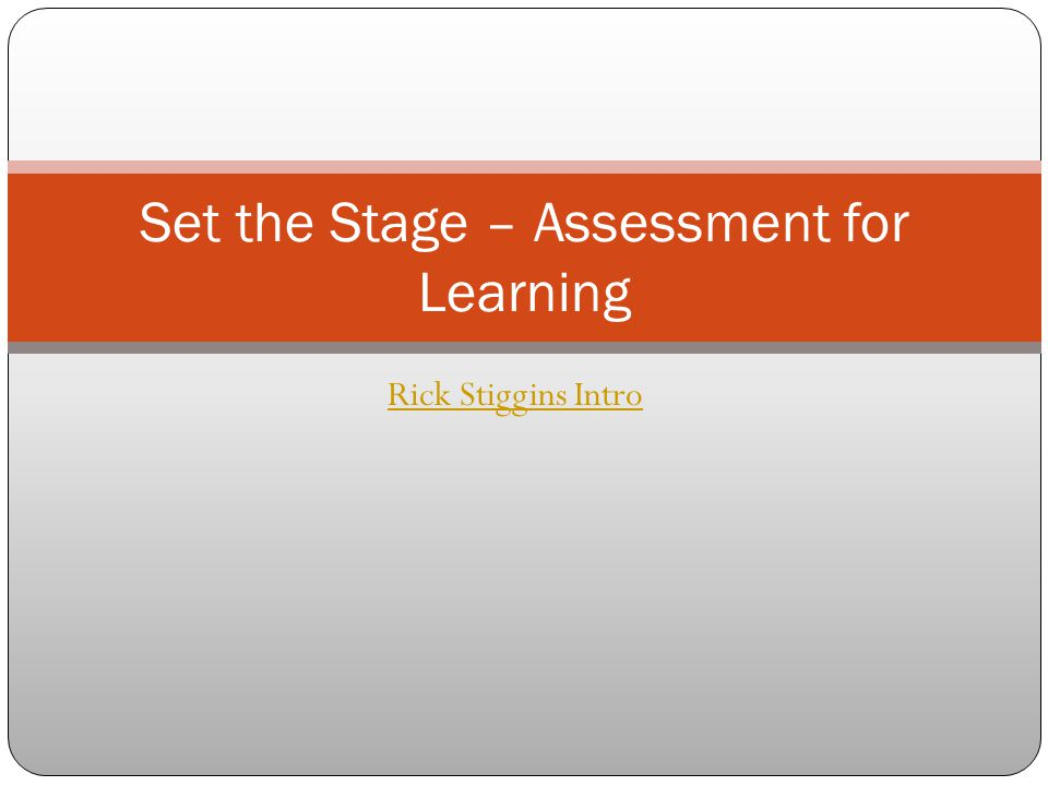 Set the Stage – Assessment for Learning
