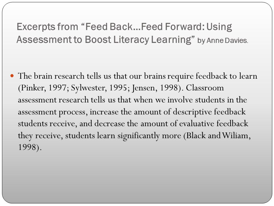 Excerpts from Feed Back…Feed Forward: Using Assessment to Boost Literacy Learning by Anne Davies.