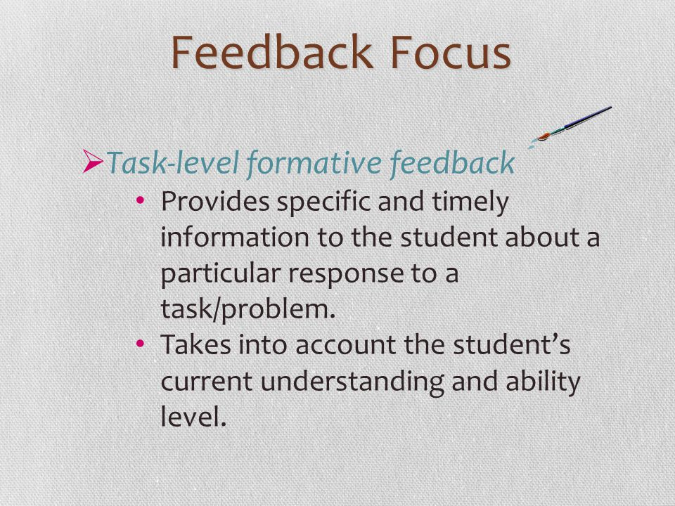 Feedback Focus Task-level formative feedback